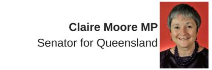 Claire Moore MP, Senator for Queensland